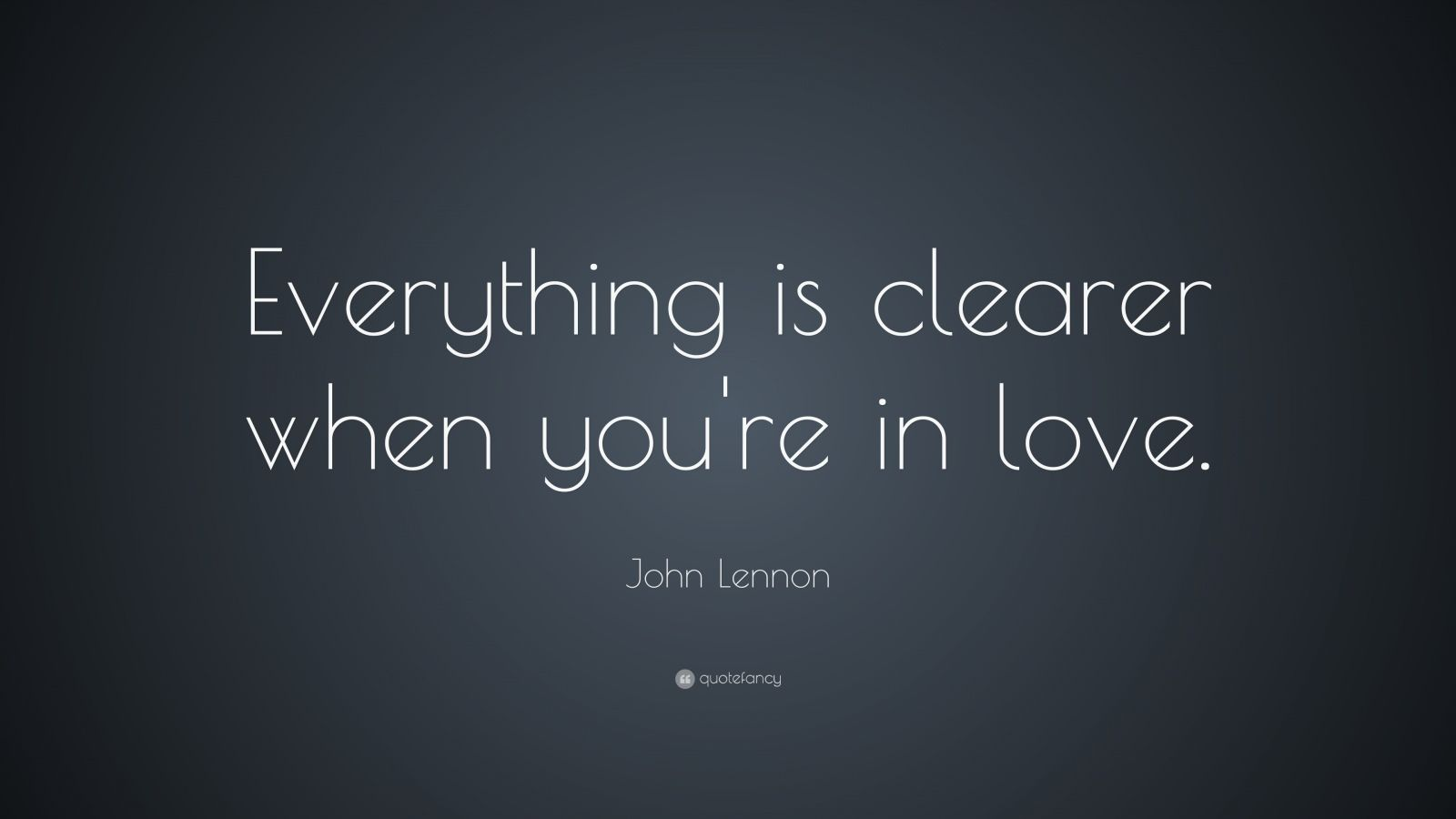 John+Lennon+Love+Quotes John Lennon Quote: ?Everything is clearer ...
