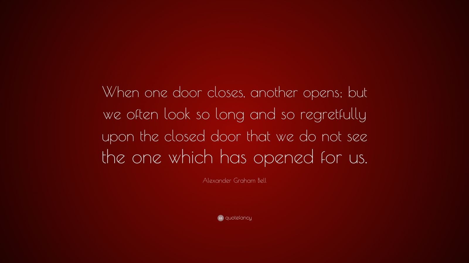 """Quote When One Door Closes Another Opens: Alexander Graham Bell Quote: """"When One Door Closes"""