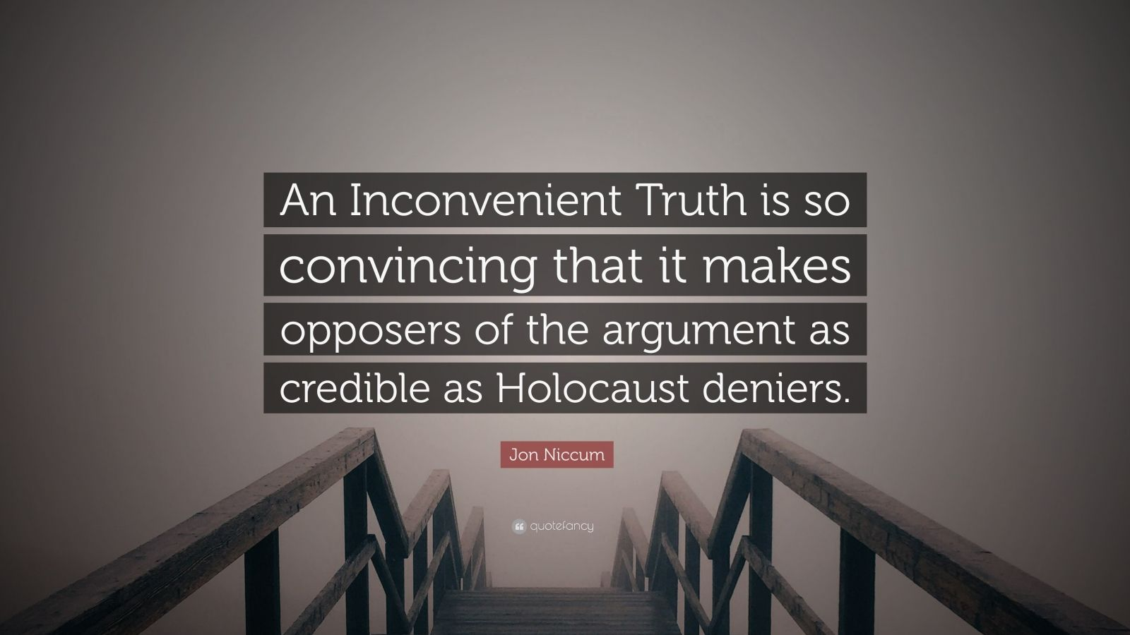 """Jon Niccum Quote: """"An Inconvenient Truth is so convincing ..."""