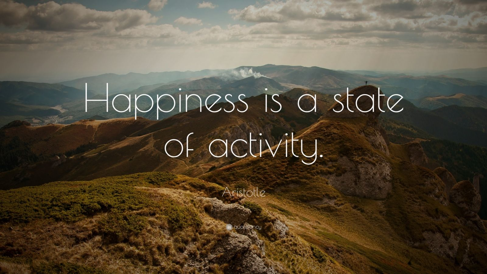 "Aristotle Quote: ""Happiness is a state of activity."""