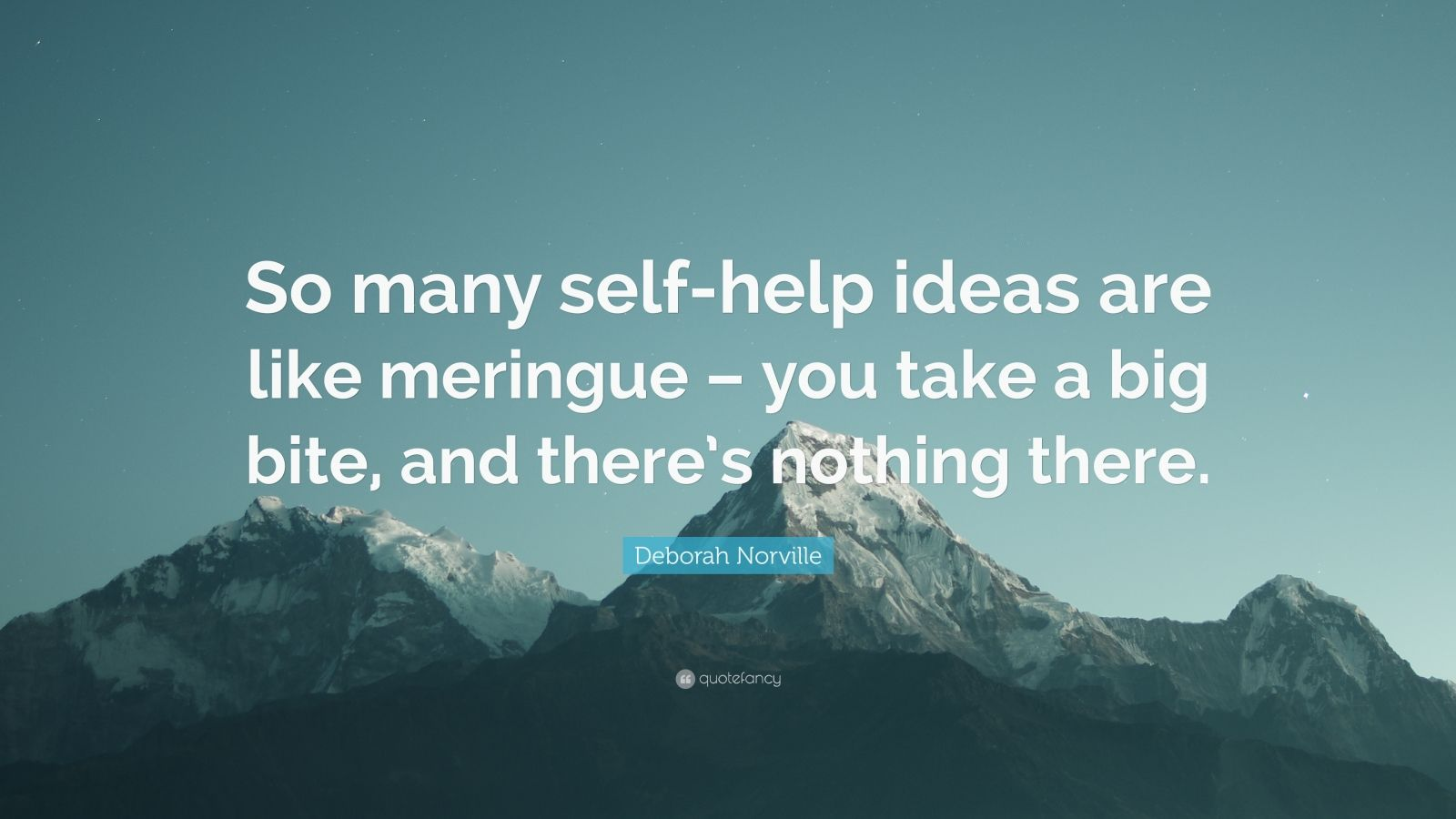 "Deborah Norville Quote: ""So many self-help ideas are like meringue – you take a big bite, and there's nothing there."""
