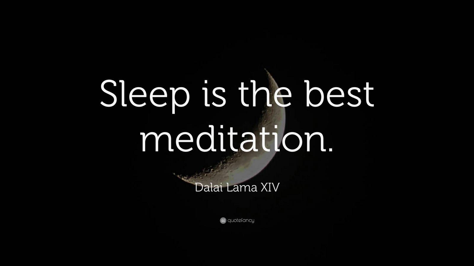 dalai lama xiv quote sleep is the best meditation