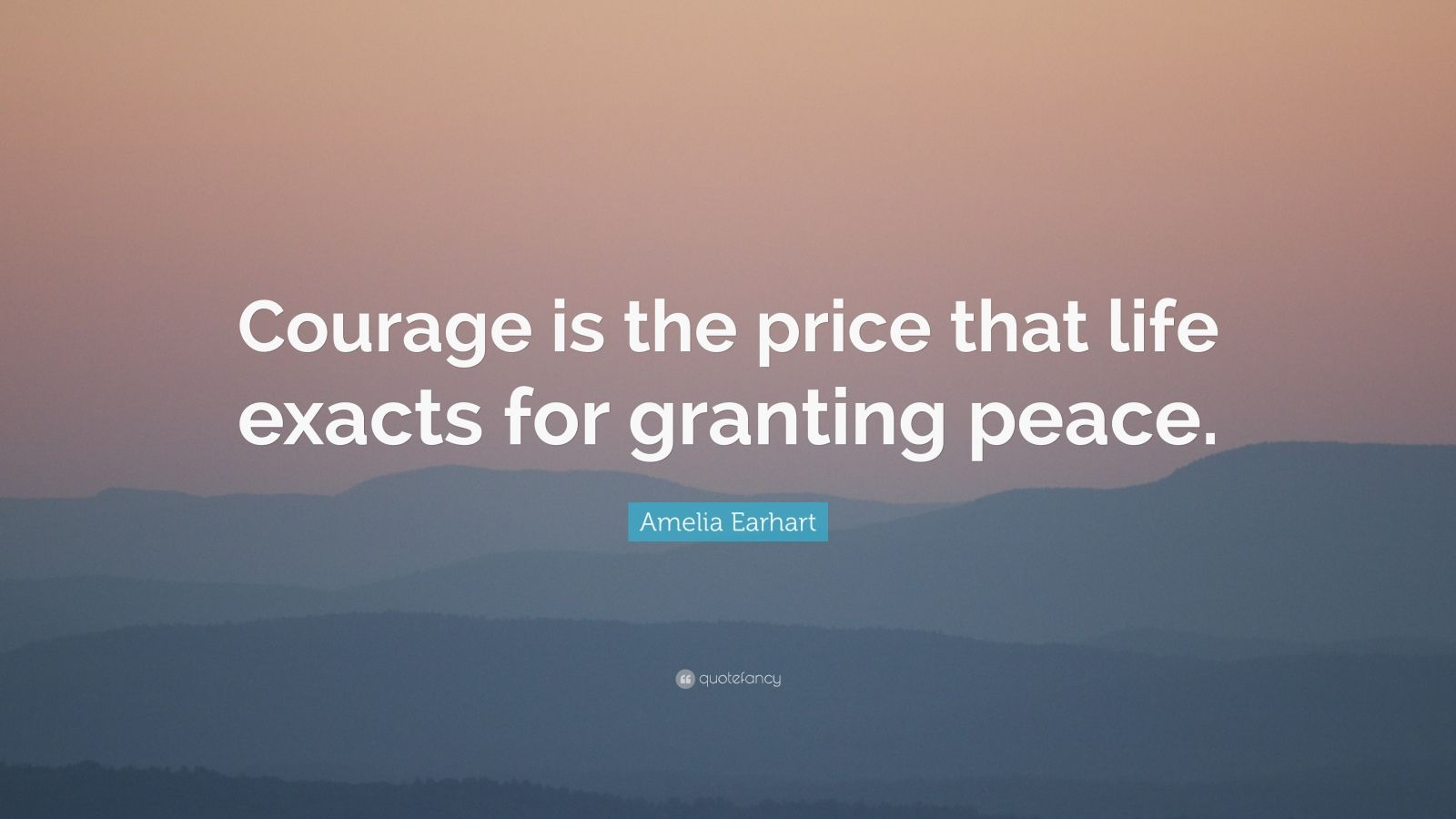"a description of courage as the price that life exacts for granting peace Sisu definition final sisu lab quotes how to  ""courage is the price that life exacts  for granting peace – amelia earhart ""when i dare to be."
