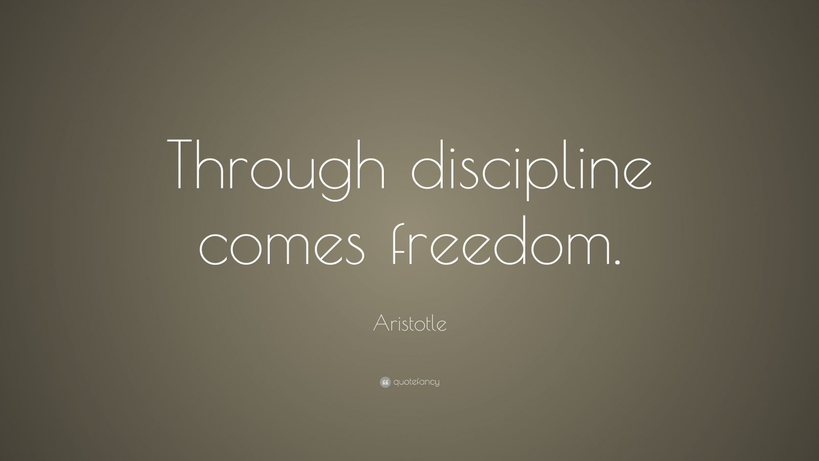 "Inspirational Quotes Aristotle By Ibbds: Aristotle Quote: ""Through Discipline Comes Freedom."" (33"