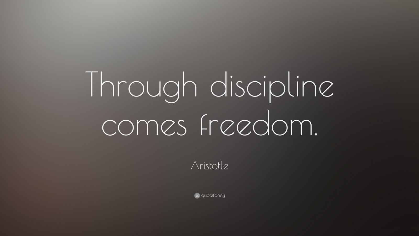 "Aristotle Quotes: Aristotle Quote: ""Through Discipline Comes Freedom."" (33"