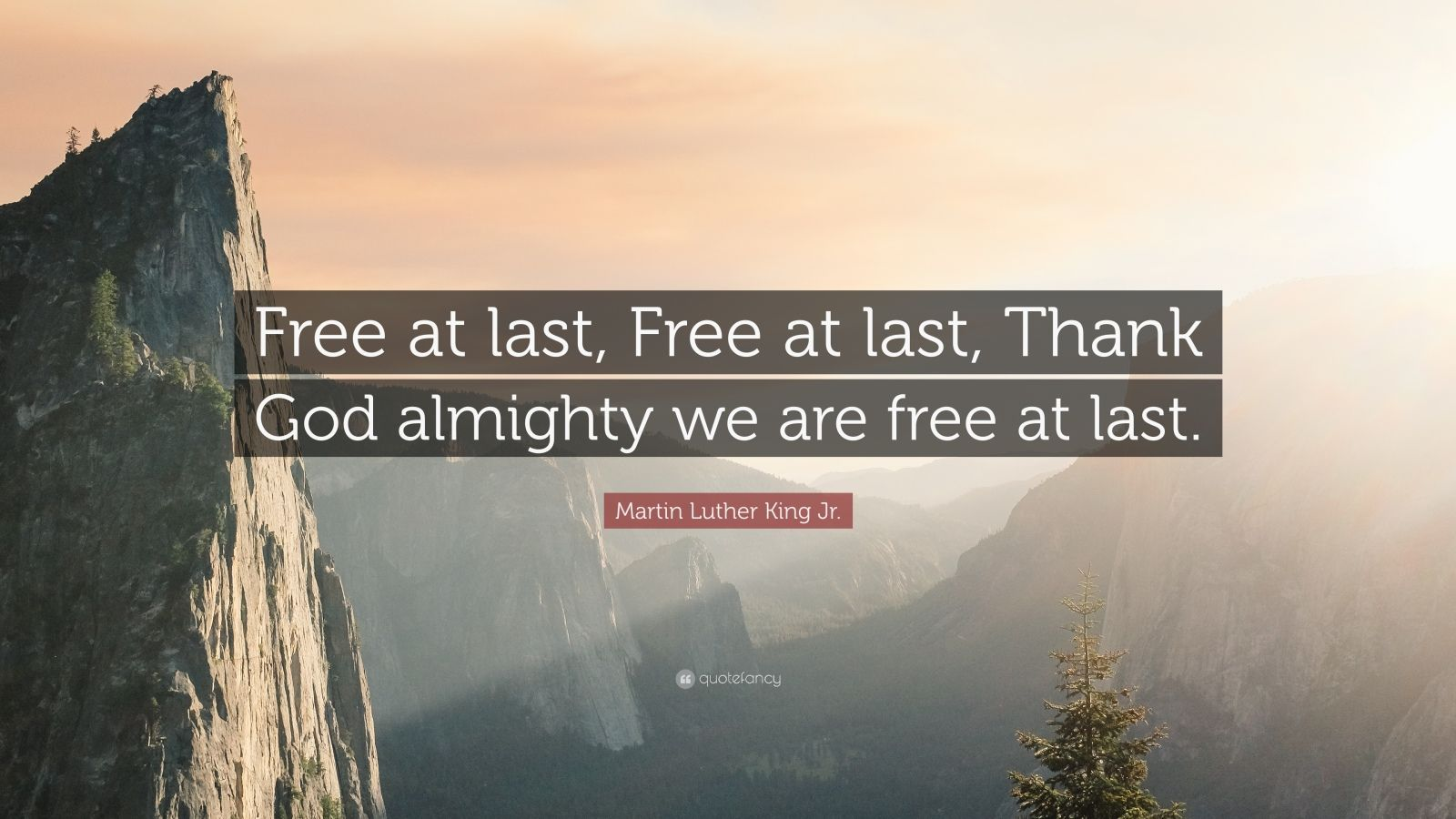 """Martin Luther King Jr. Quote: """"Free at last, Free at last, Thank God almighty we are free at last."""""""