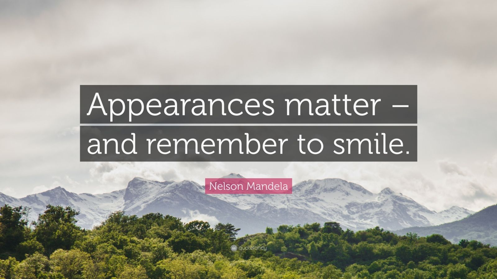 "Nelson Mandela Quote: ""Appearances matter – and remember to smile."""