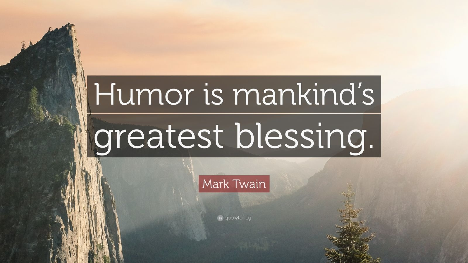 "Mark Twain Quote: ""Humor is mankind's greatest blessing."""
