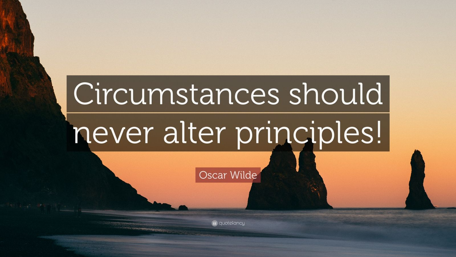 "Oscar Wilde Quote: ""Circumstances should never alter principles!"""