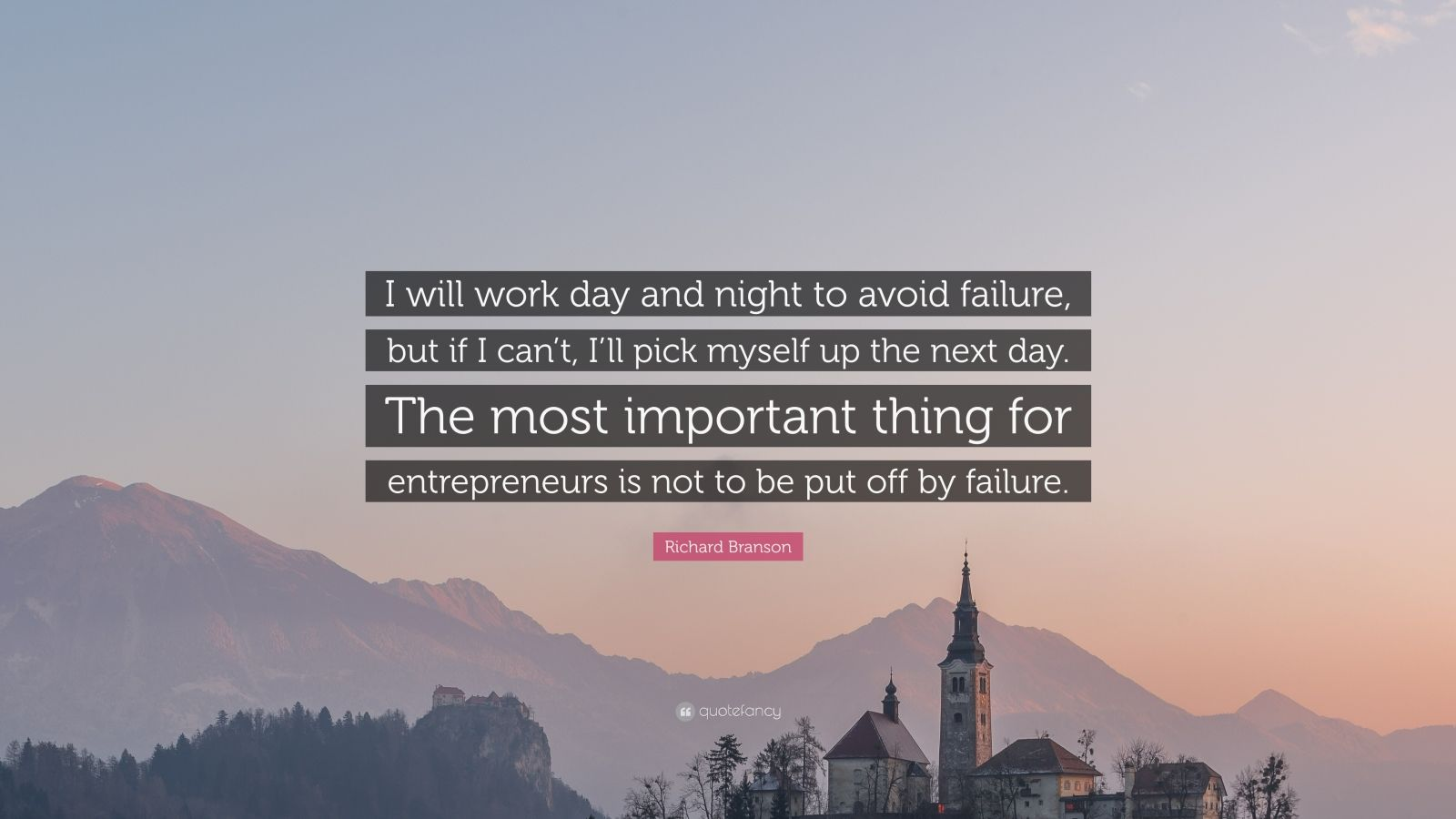 "Richard Branson Quote: ""I will work day and night to avoid failure, but if I can't, I'll pick myself up the next day. The most important thing for entrepreneurs is not to be put off by failure."""