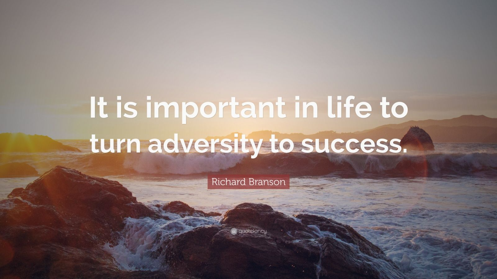 """Richard Branson Quote: """"It is important in life to turn adversity to success."""""""