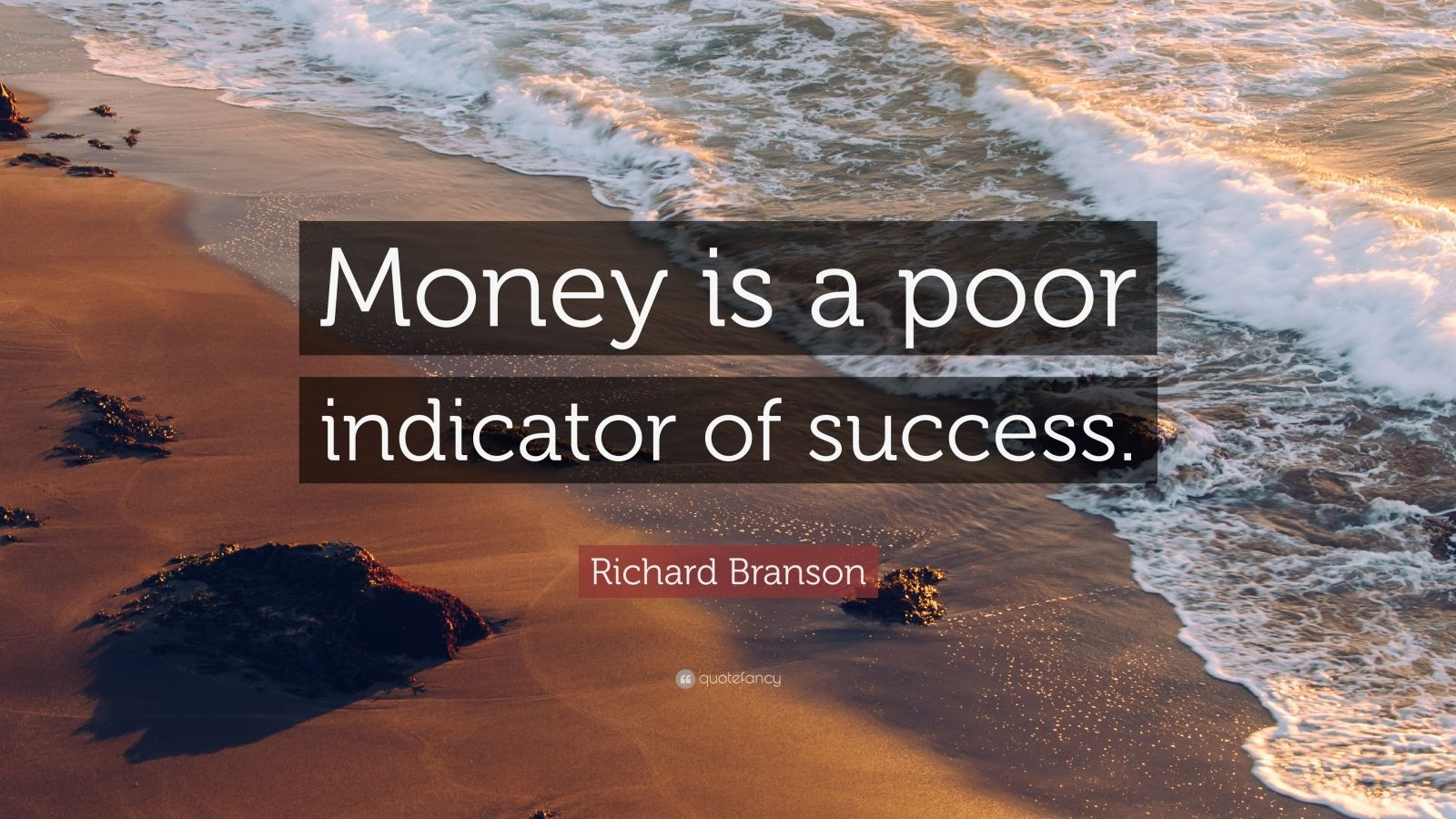 """Richard Branson Quote: """"Money is a poor indicator of success."""""""