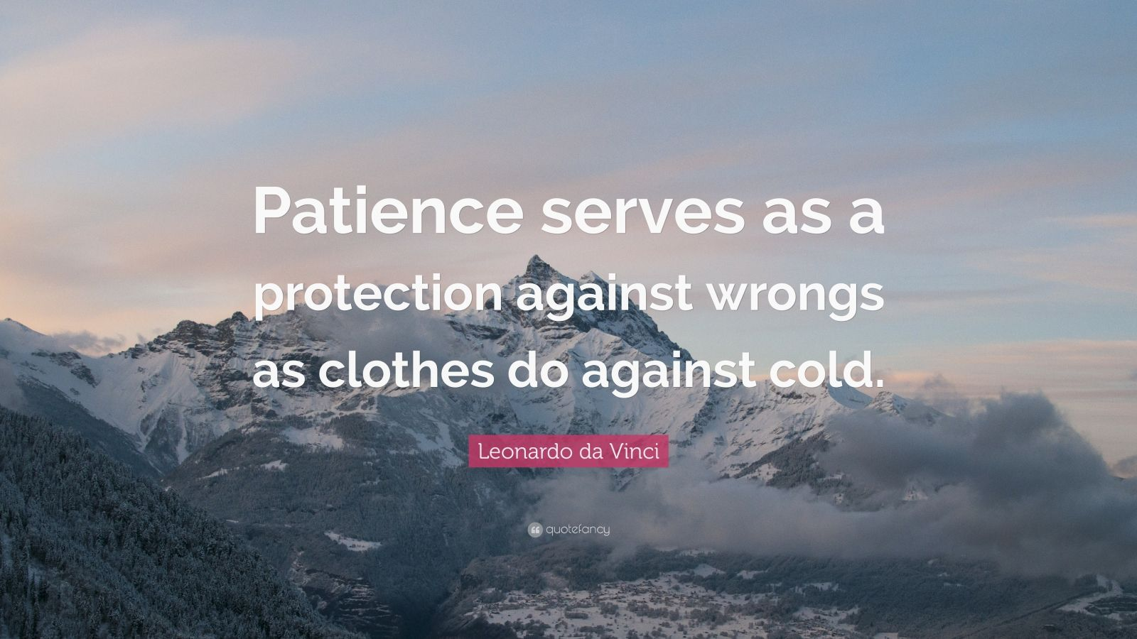 """Leonardo da Vinci Quote: """"Patience serves as a protection against wrongs as clothes do against cold."""""""