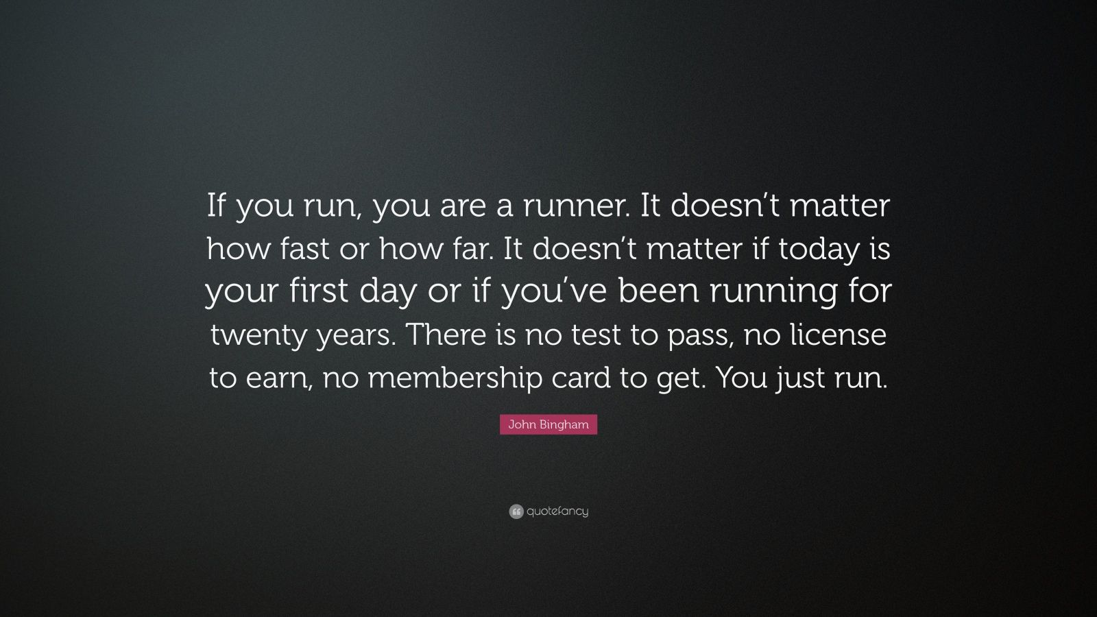 """Running Quotes 100 Wallpapers: John Bingham Quote: """"If You Run, You Are A Runner. It"""