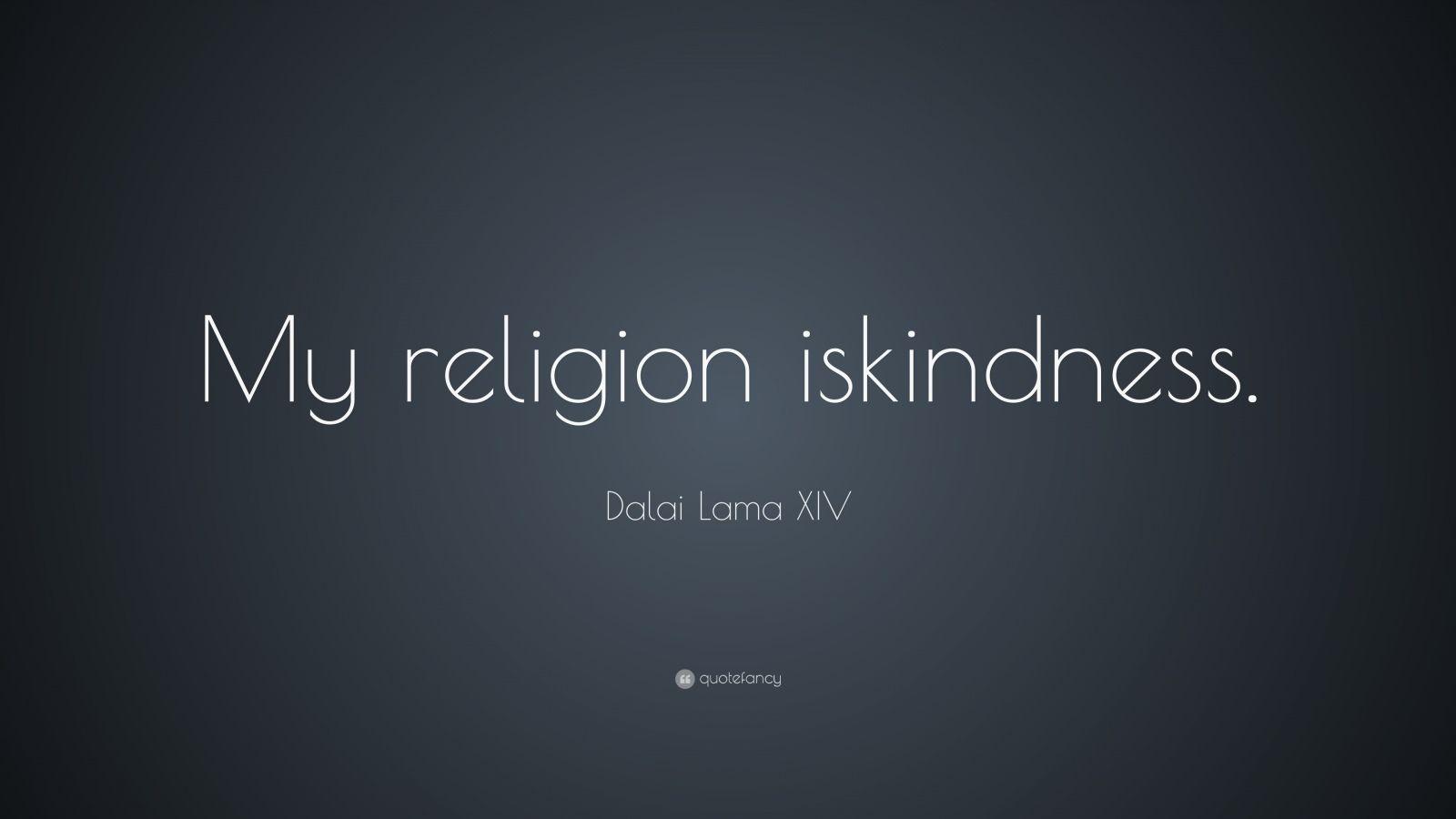 Dalai Lama XIV Quote  ...
