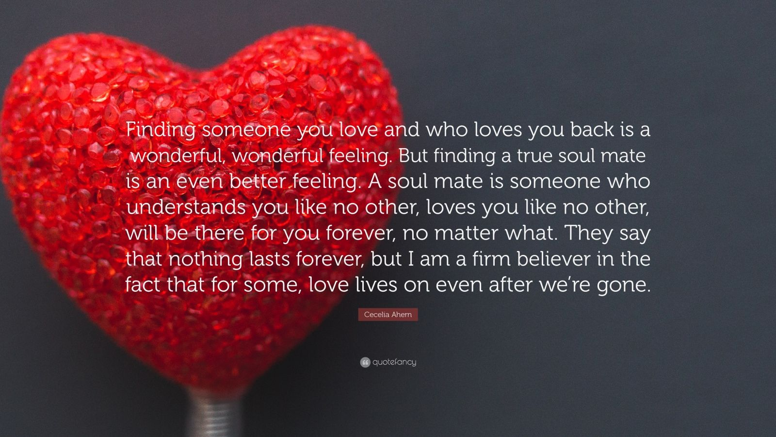 "Romantic Quotes: Cecelia Ahern Quote: ""Finding Someone You Love And Who"