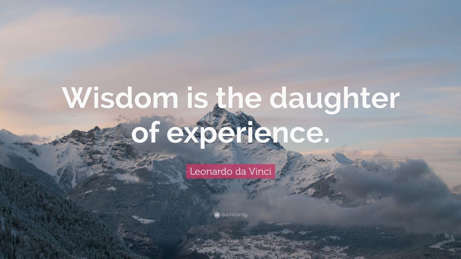 """Leonardo da Vinci Quote: """"Wisdom is the daughter of experience."""""""