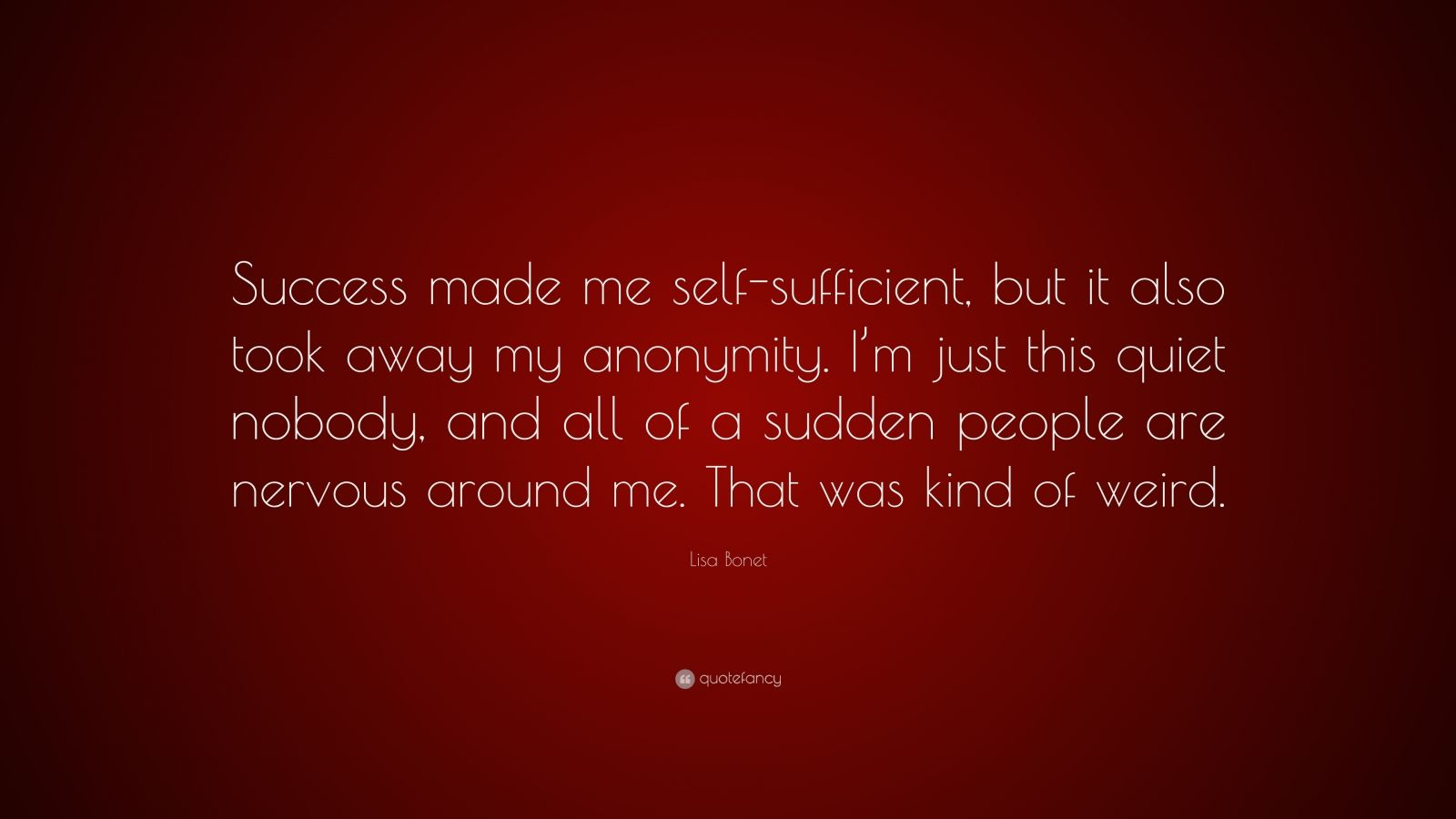 """Lisa Bonet Quote: """"Success Made Me Self-sufficient, But It"""