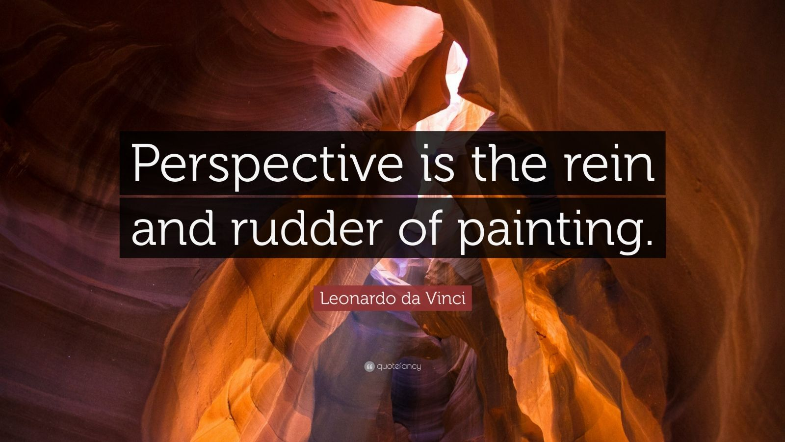 """Leonardo da Vinci Quote: """"Perspective is the rein and rudder of painting."""""""