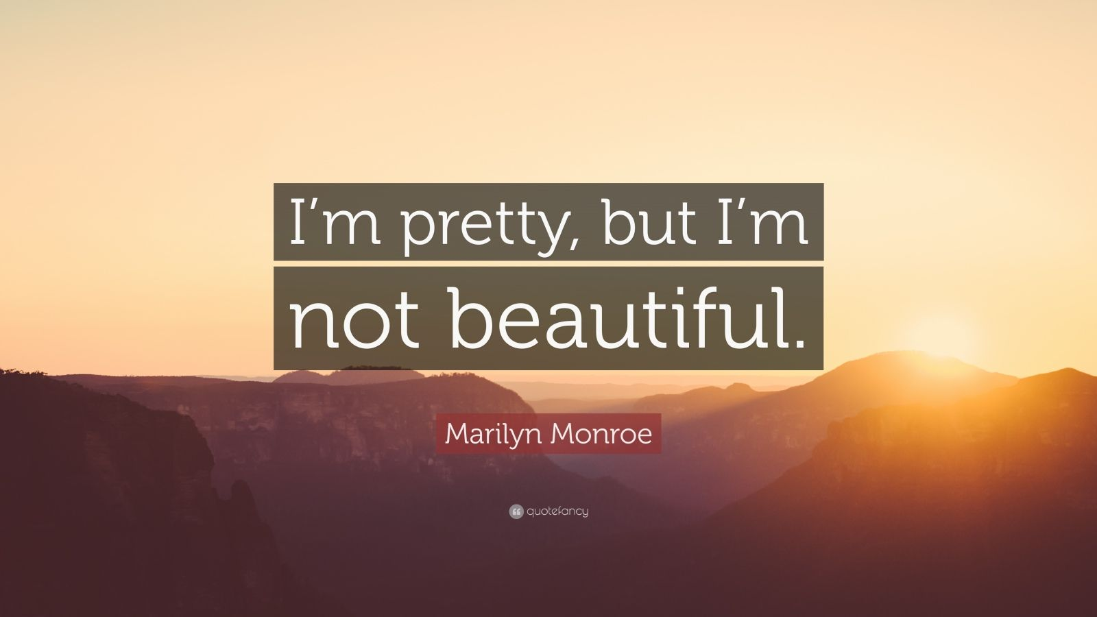 """Marilyn Monroe Quote: """"I'm pretty, but I'm not beautiful."""""""