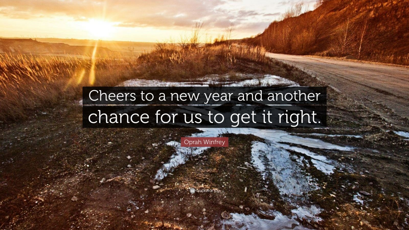 """Oprah Winfrey Quote: """"Cheers to a new year and another chance for us to get it right."""""""
