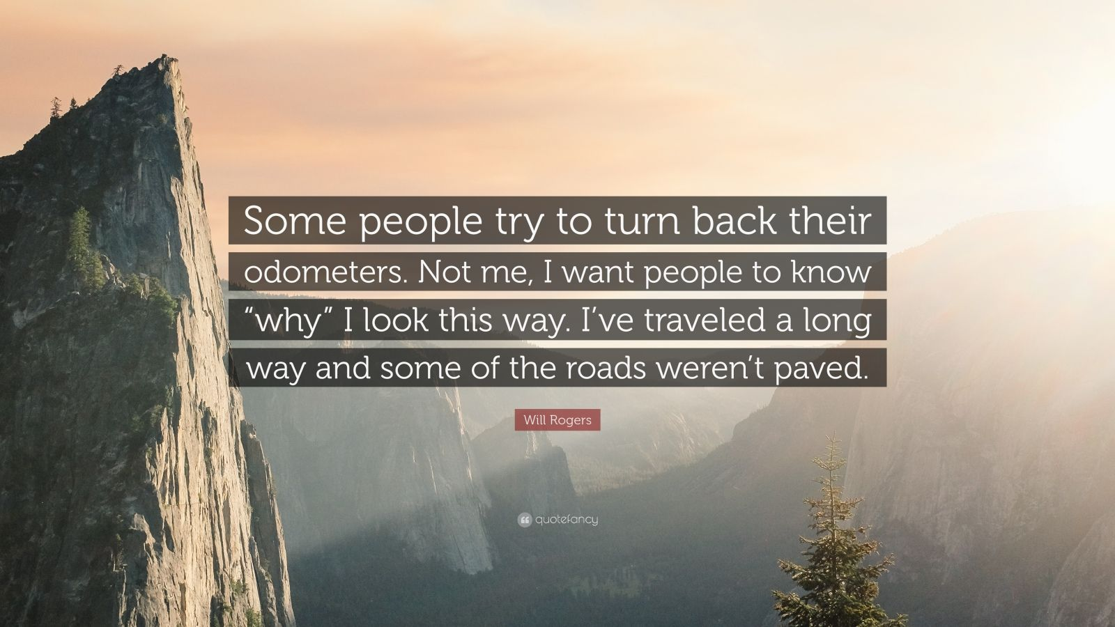 "Will Rogers Quote: ""Some People Try To Turn Back Their"
