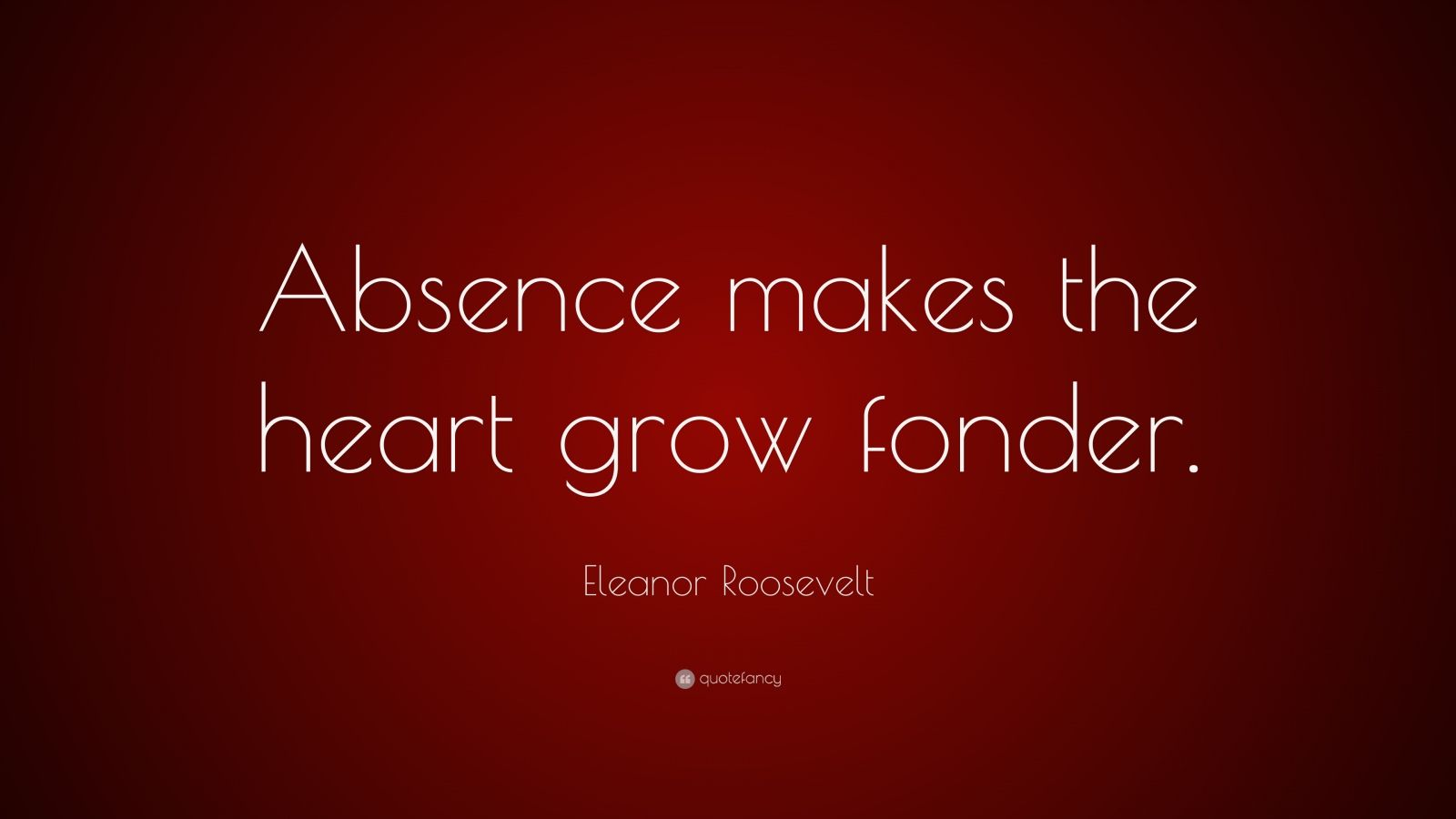 you make my heart grow fonder The origin of absence makes the heart grow fonder is unknown the phrase was first published in 1602 as the start of a poem from an anonymous author.