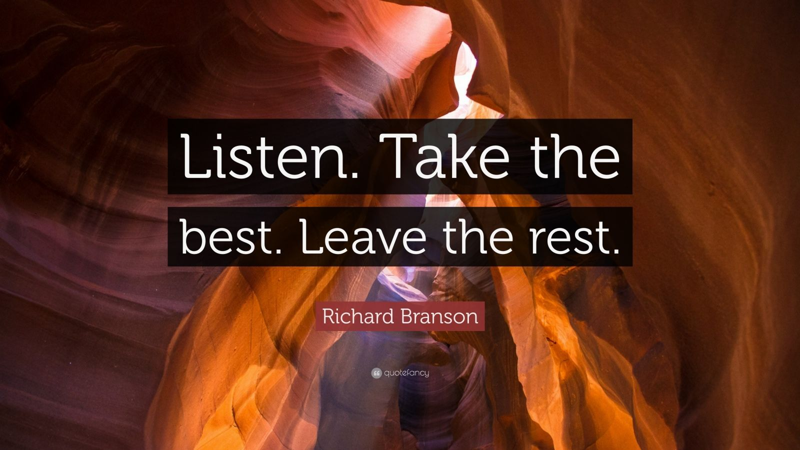 "Richard Branson Quote: ""Listen. Take the best. Leave the rest."""