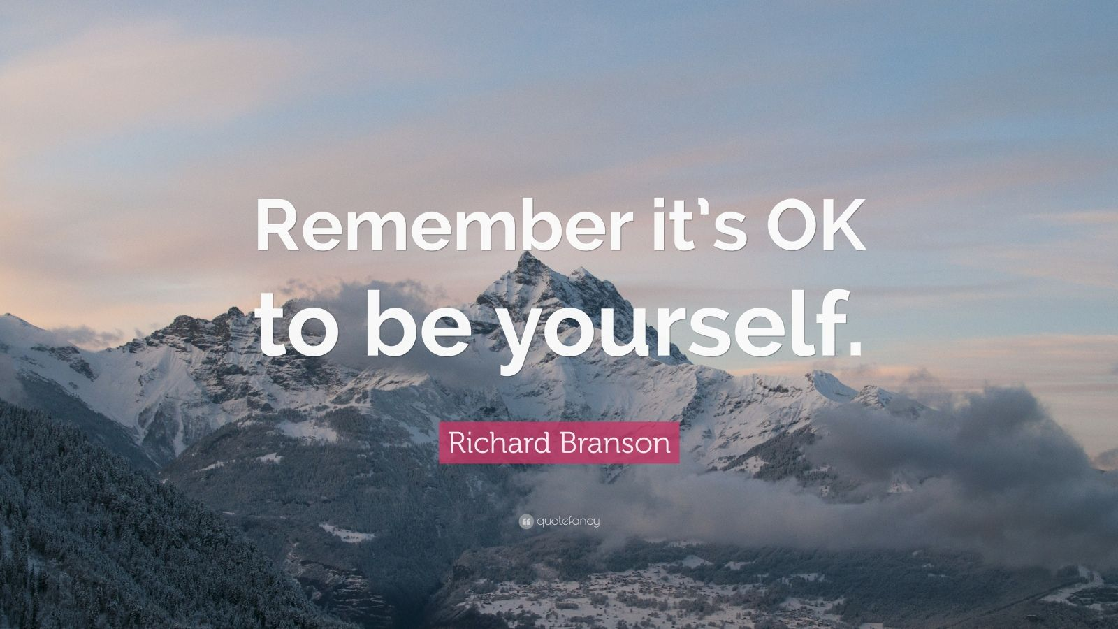 "Richard Branson Quote: ""Remember it's OK to be yourself."""