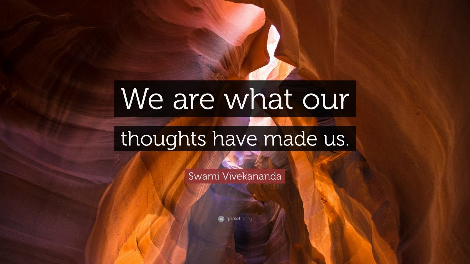"""Swami Vivekananda Quote: """"We are what our thoughts have made us."""""""
