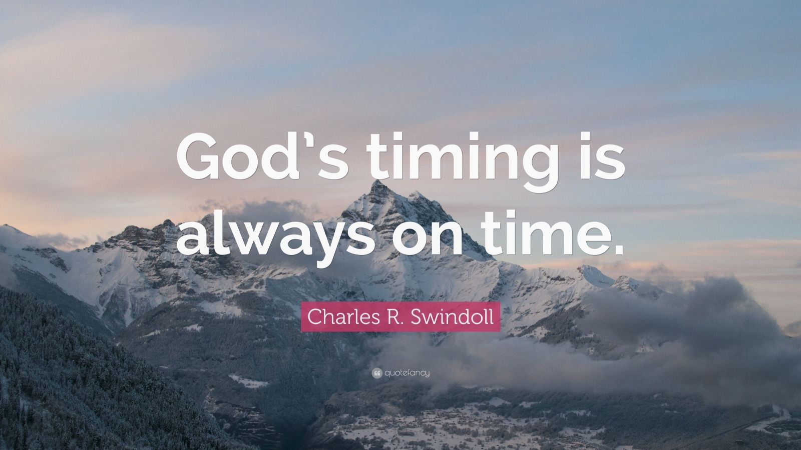 """Charles R. Swindoll Quote: """"God's timing is always on time."""""""