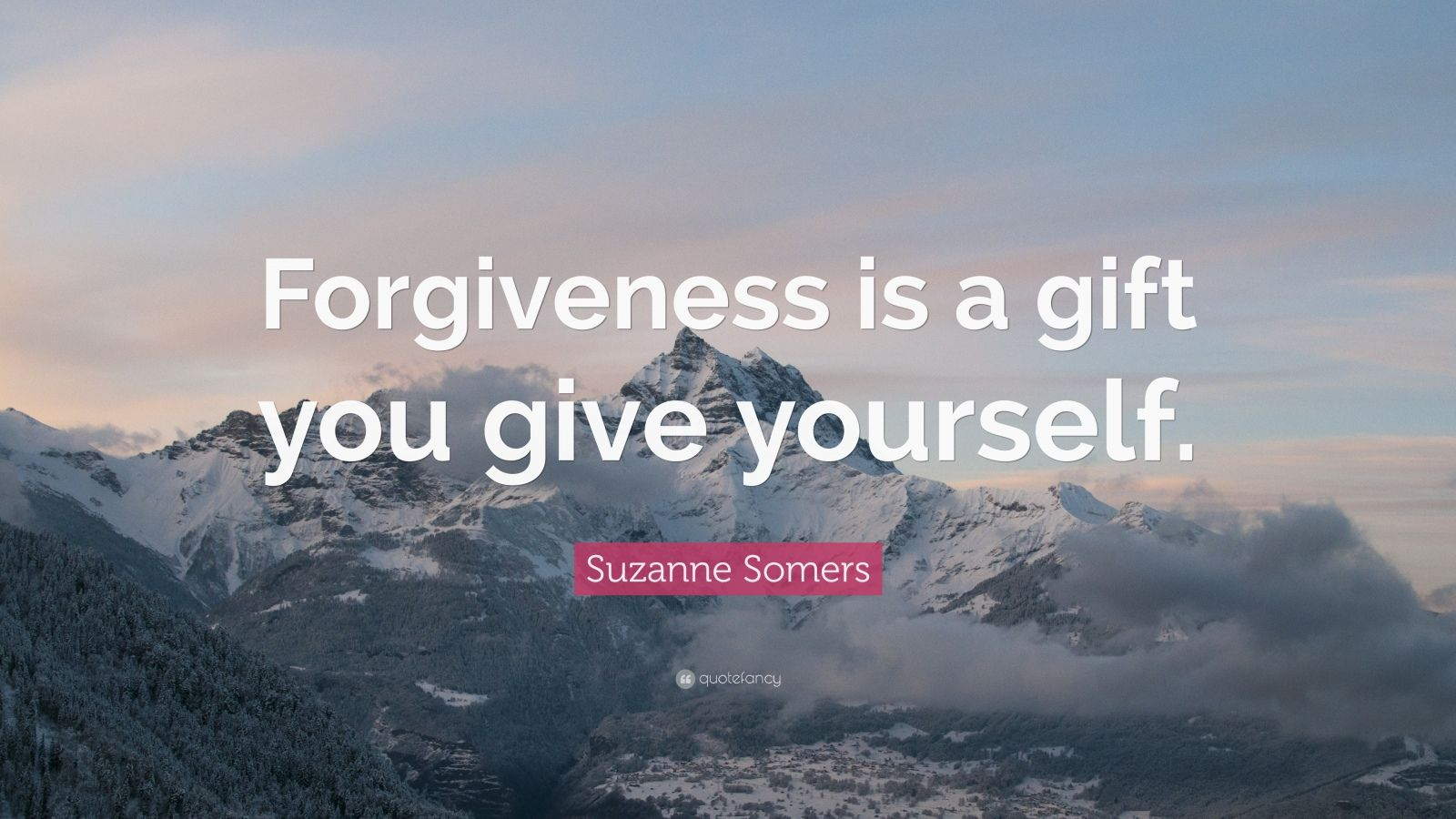 """Suzanne Somers Quote: """"Forgiveness is a gift you give yourself."""""""