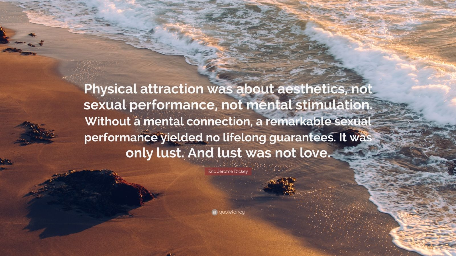Eric Jerome Dickey Quote Physical Attraction Was About Aesthetics, Not Sexual -6736