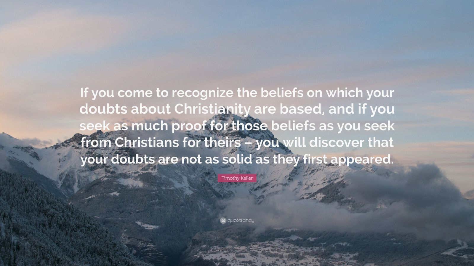 Timothy Keller Quotes Timothy Keller Quotes On Doubt