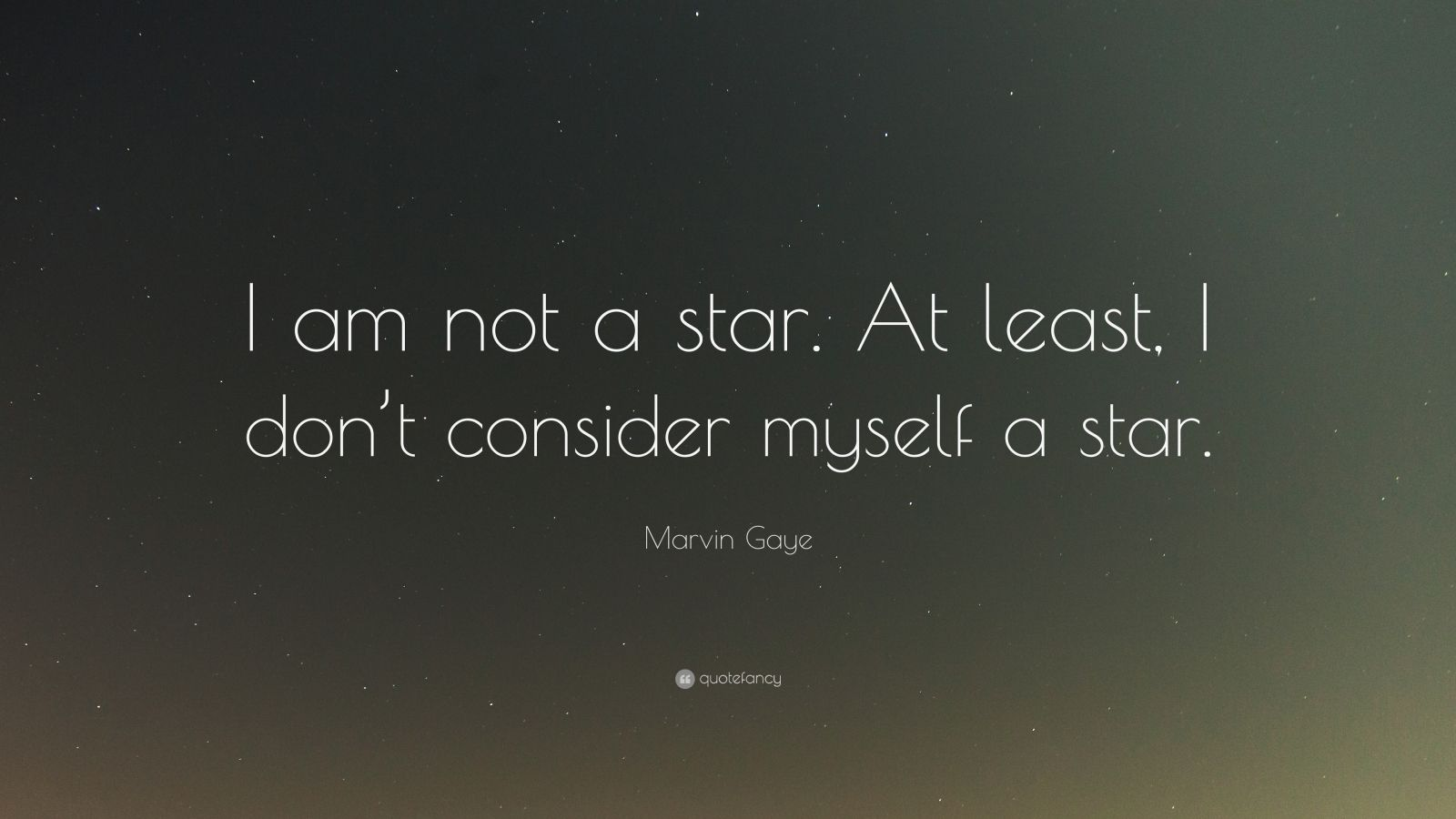 """Marvin Gaye Quote: """"I am not a star. At least, I don't consider myself a star."""""""