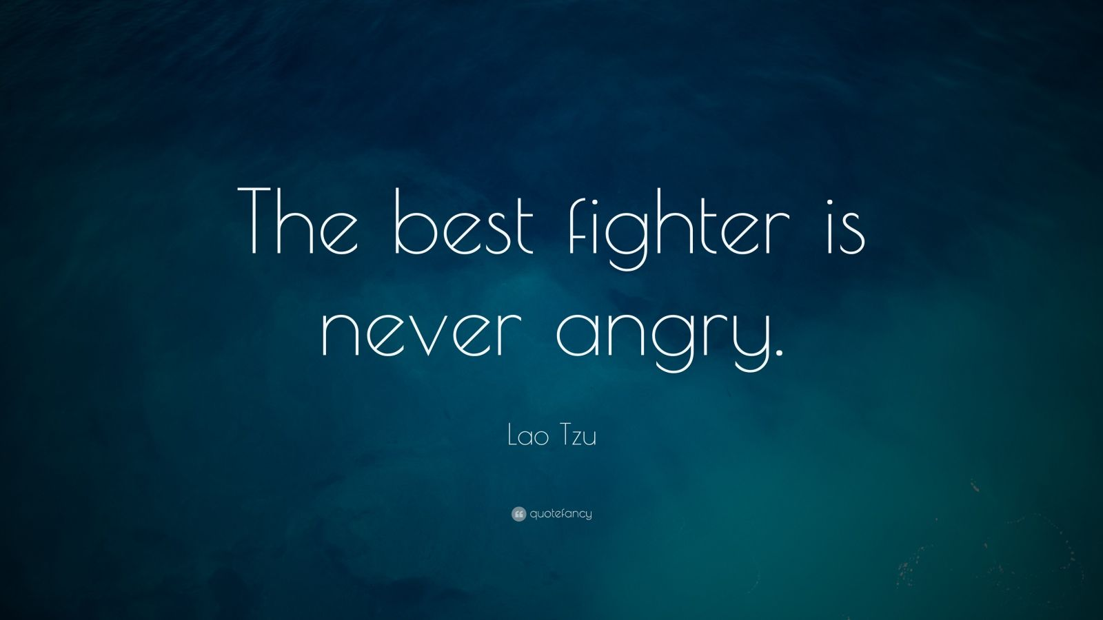 Lao Tzu Quote The best fighter is never angry 9 wallpapers