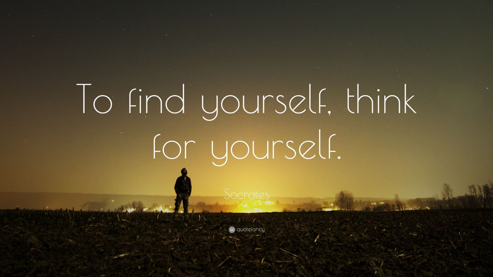 "Socrates Quote: ""To find yourself, think for yourself."""