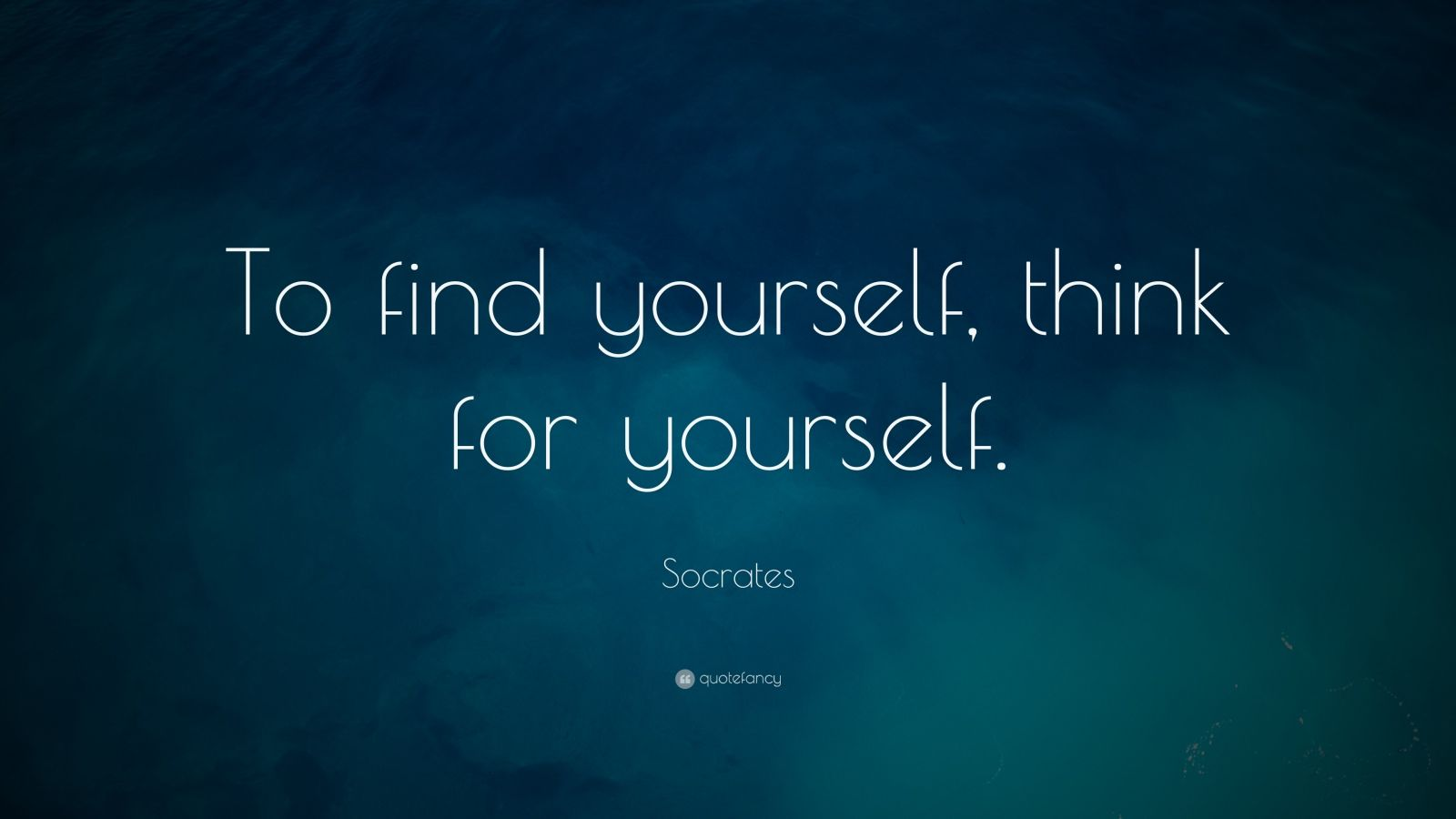 Socrates Think for Yourself Quotes