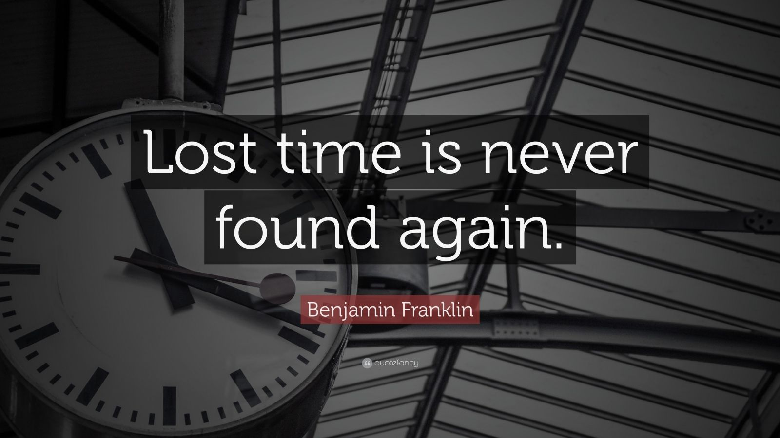lost time is never found It means do not waste time as time wasted cannot be regained or failure to accomplish a particular task while you had the time will not present itself again.