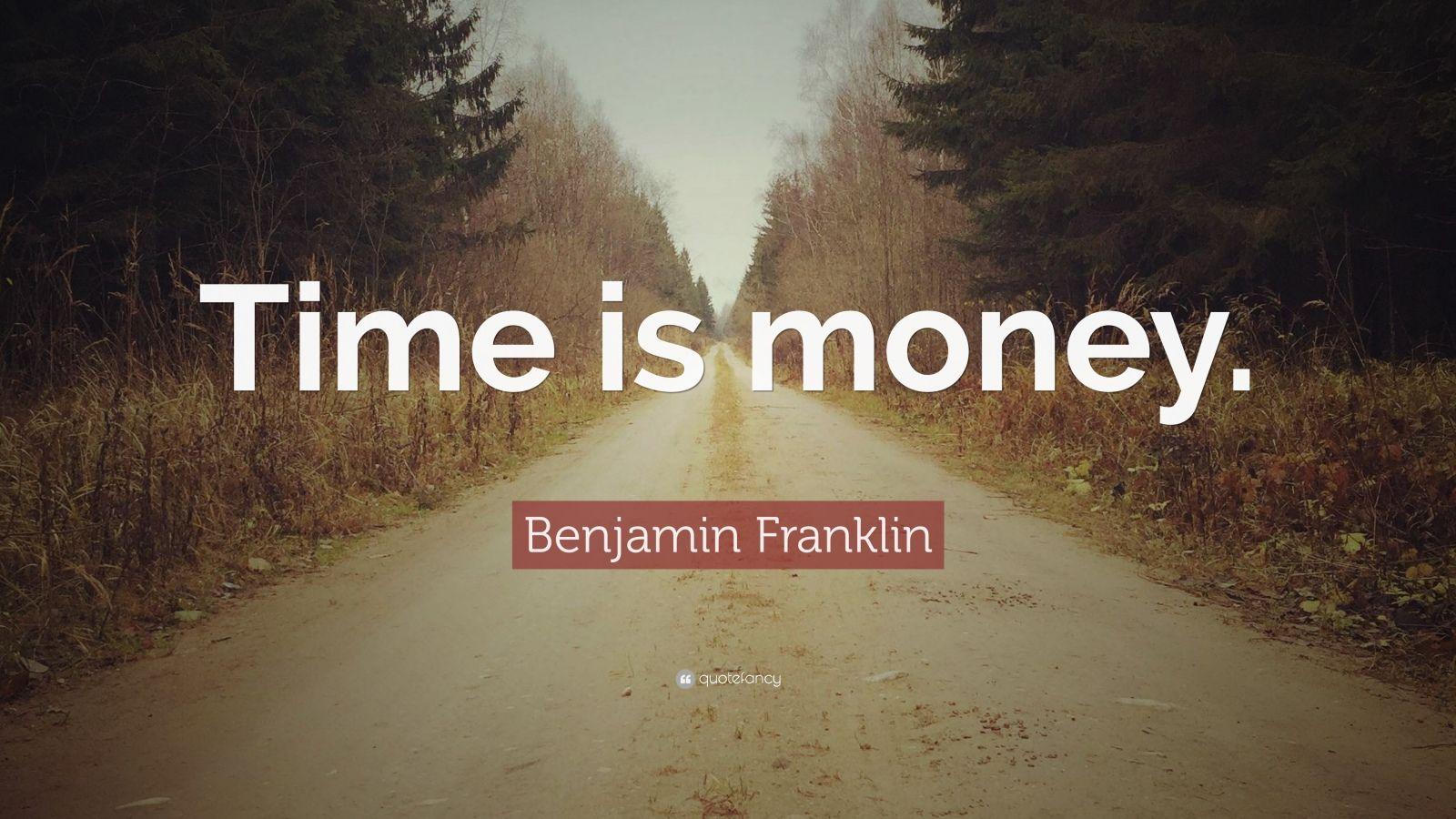 "Benjamin Franklin Quote: ""Time is money."" (12 wallpapers ..."