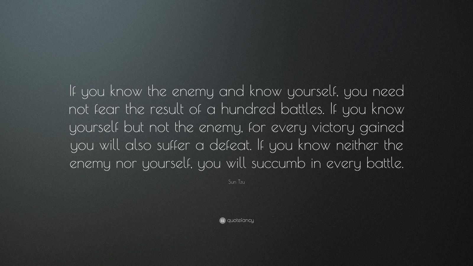 Hd wallpaper you need - Hd Wallpaper You Need Sun Tzu Quote If You Know The Enemy And Know Yourself