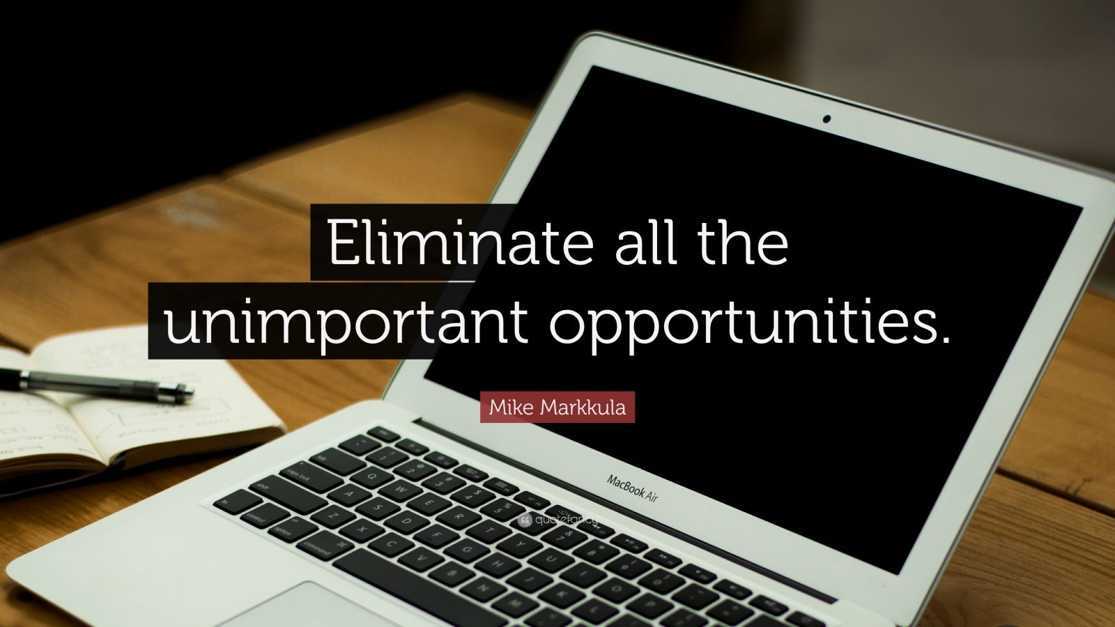 "Mike Markkula Quote: ""Eliminate all the unimportant opportunities."""