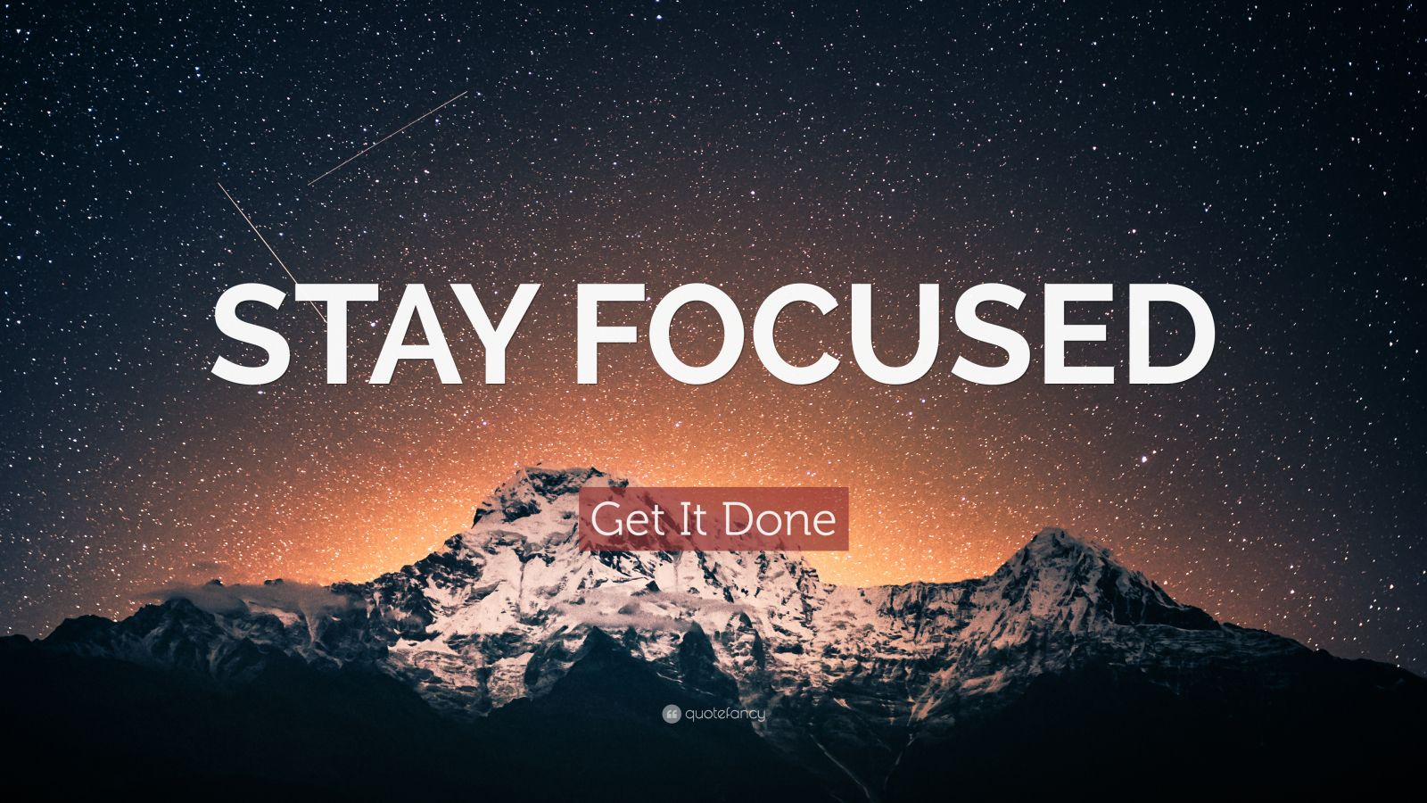 "Focus Quotes: ""STAY FOCUSED"" — Get It Done"