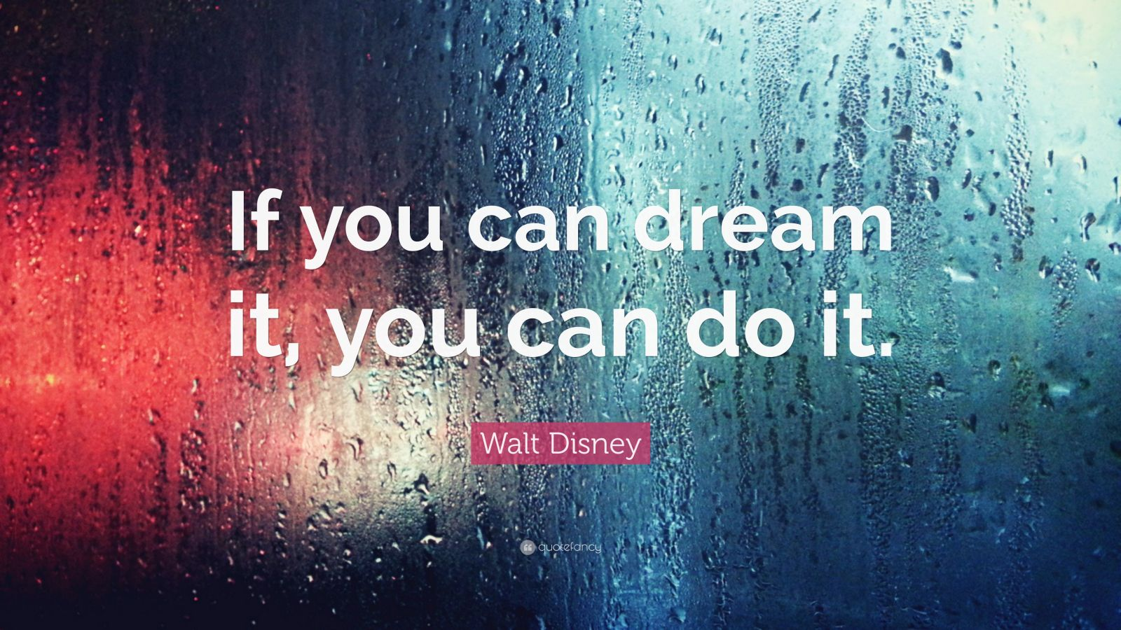 You Can Do It Quotes Wallpaper Walt Disney Quote If You Can Dream
