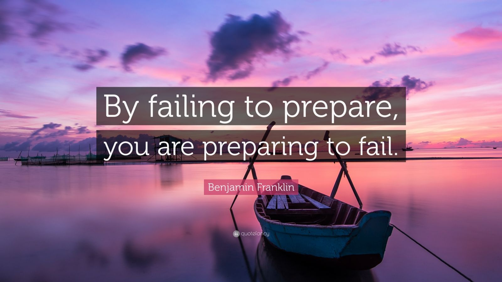 Benjamin Franklin Quote By Failing To Prepare You Are