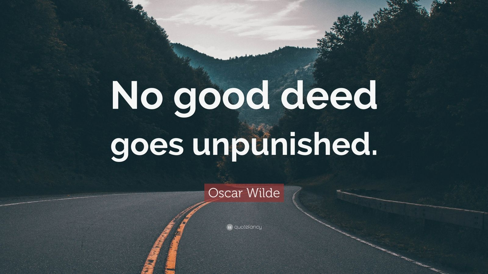 Oscar Wilde Quote No Good Deed Goes Unpunished