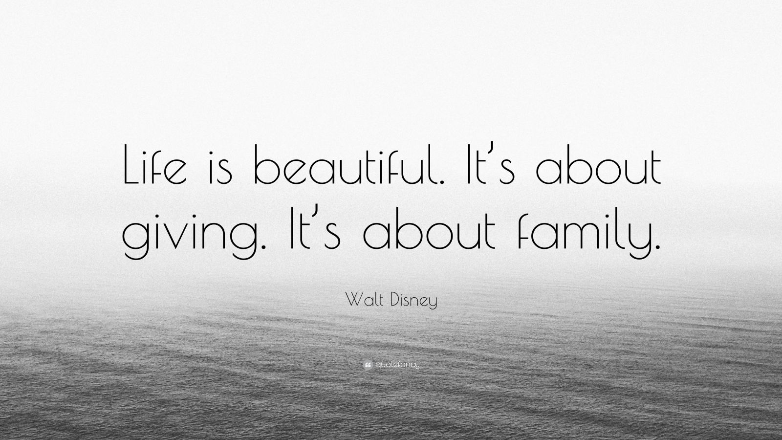 "Walt Disney Quote: ""Life is beautiful. It's about giving ..."