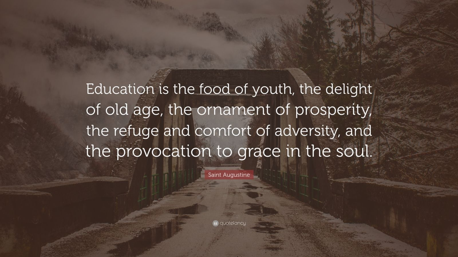 "Saint Augustine Quotes 100 Wallpapers: Saint Augustine Quote: ""Education Is The Food Of Youth"