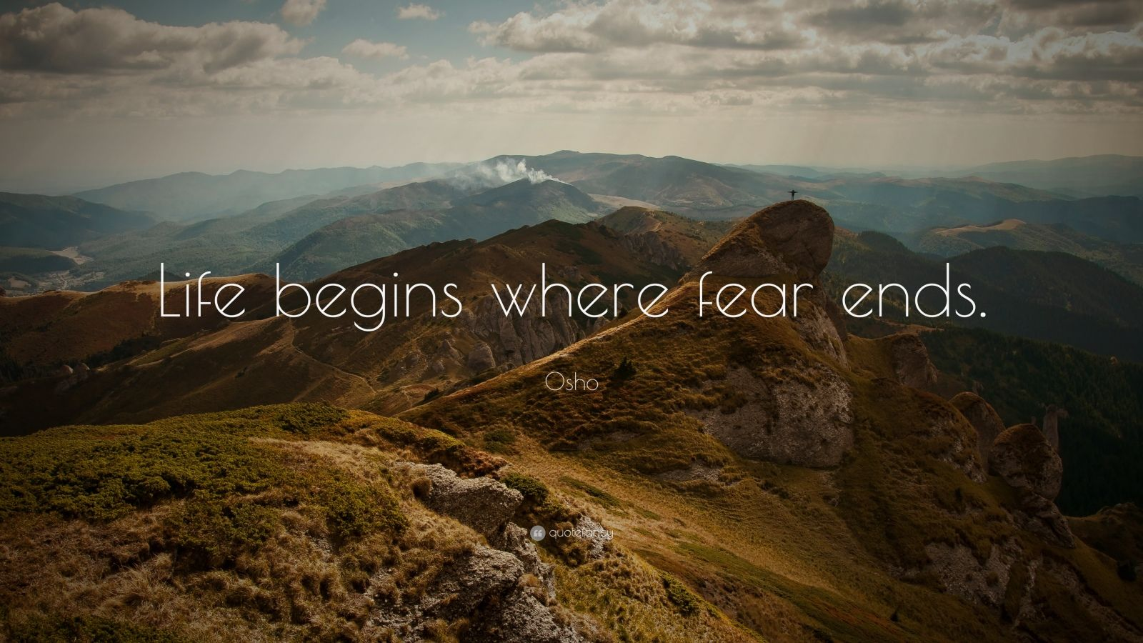 "Osho Quote: ""Life begins where fear ends."""