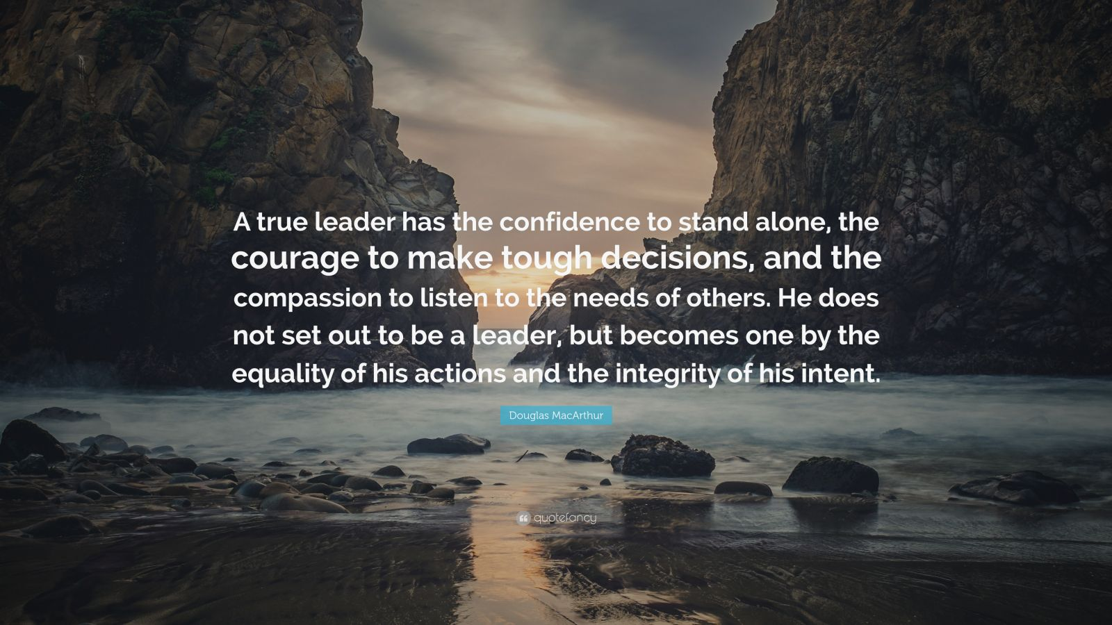 "Douglas MacArthur Quote: ""A true leader has the confidence to stand alone, the courage to make tough decisions, and the compassion to listen to the needs of others. He does not set out to be a leader, but becomes one by the equality of his actions and the integrity of his intent."""